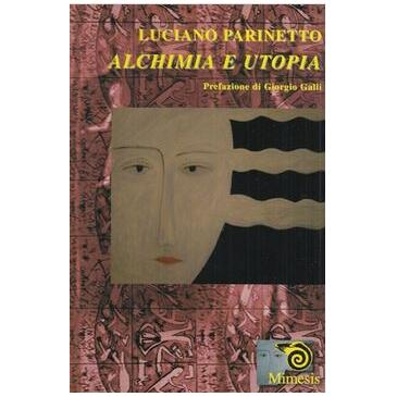 Alchimia e Utopia - Parinetto L.